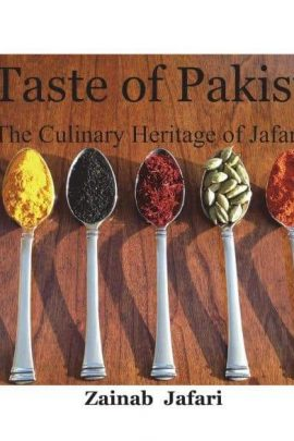 A Taste Of Pakistan: The Culinary Heritage