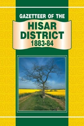 Gazetteer Of The Hisar District 1883-84