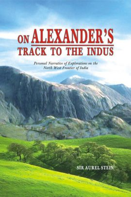 On Alexander's Track To The Indus