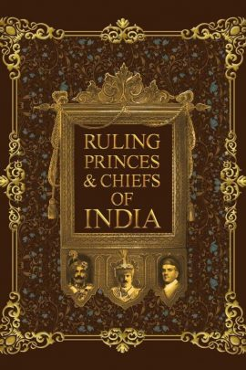 Ruling Princes & Chiefs Of India